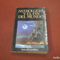 Libros de segunda mano: ASTROLOGIA Y EL FIN DEL MUNDO - SALO W. GOSHEN - ESB. Lote 195207035