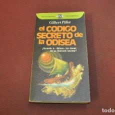 Libros de segunda mano: EL CODIGO SECRETO DE LA ODISEA - GILBERT PILLOT - ESB. Lote 195209970