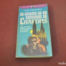 Libros de segunda mano: EL ENIGMA DE LA CATEDRAL DE CHARTRES - LOUIS CHARPENTIER - ESB. Lote 195210068