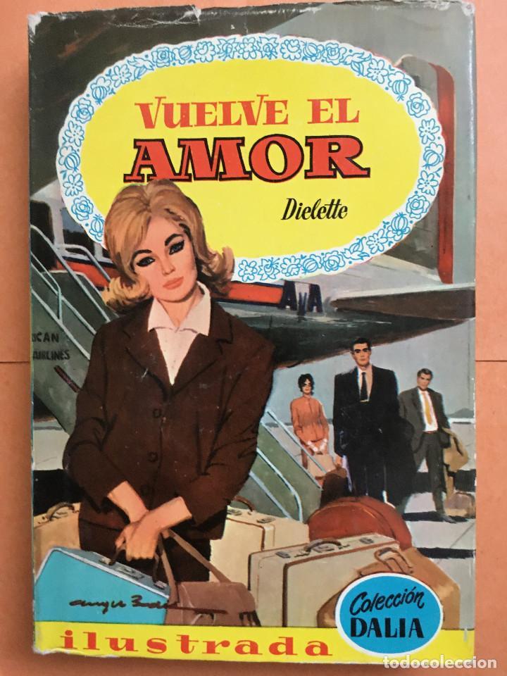COLECCIÓN DALIA. VUELVE EL AMOR, BRUGUERA 1962 (Libros de Segunda Mano - Literatura Infantil y Juvenil - Otros)