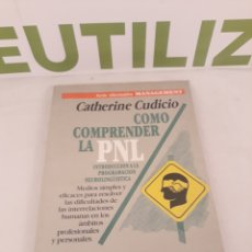 Libros de segunda mano: COMO COMPRENDER LA PNL.GRANICA.. Lote 195214388