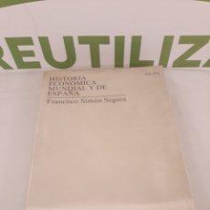 Libros de segunda mano: HISTORIA ECONOMICA MUNDIAL Y DE ESPAÑA.FRANCISCO SIMON SEGURA.. Lote 195215357