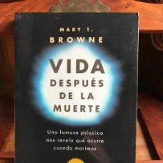 Libros de segunda mano: VIDA DESPUÉS DE LA MUERTE. MARY T. BROWNE. Lote 195217491