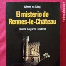 Libros de segunda mano: EL MISTERIO DE RENNES-LE-CHATEAU. CATAROS, TEMPLARIOS Y MASONES - GERARD DE SEDE.. Lote 195218283