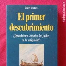 Libros de segunda mano: EL PRIMER DESCUBRIMIENTO - PIERRE CARNAC.. Lote 195219588