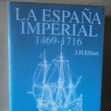 Libros de segunda mano: LA ESPAÑA IMPERIAL 1469-1716. J.H. ELLIOT. Lote 195220410