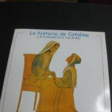 Libros de segunda mano: LA HISTORIA DE CATALINA Y DE LA MEDALLA DE LA RUE DU BAC. CONTADA E ILUSTRADA POR BRUNOR. 2010. Lote 195220455