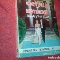 Libros de segunda mano: CORTESIA Y DISTINCION. Lote 195221001