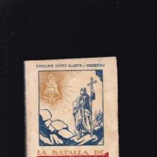 Libros de segunda mano: LA BATALLA DE COVADONGA - HISTORIA DEL SANTUARIO - LUCIANO LOPEZ 1960 / ILUSTRADO. Lote 195221636