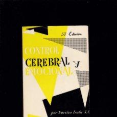 Libros de segunda mano: CONTROL CEREBRAL Y EMOCIONAL - NARCISO IRALA - EDICIONES PAULINAS 1964. Lote 195223511