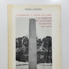 Libros de segunda mano: NACIMIENTO Y OCASO DEL LIBRO Y LA IMPRENTA DE JUAN PARIX EN SEGOVIA (1472-1474?). ANTONIO ODRIOZOLA. Lote 195224022