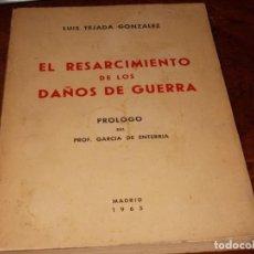 Libros de segunda mano: EL RESARCIMIENTO DE LOS DAÑOS DE GUERRA, LUIS TEJADA GONZÁLEZ. 1.965. PRÓLOGO PROF. GARCÍA DE ENTERR. Lote 195225422