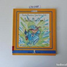 Libros de segunda mano: COLECCIÓN LA SIRENA.¡SALTA, NO-NON!.RICARDO ALCÁNTARA/JOAN ANTONI POCH. 1987. Lote 195225833