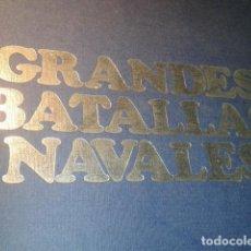 Libros de segunda mano: GRANDES BATALLAS NAVALES. Lote 195229011