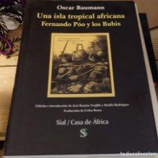 Libros de segunda mano: OSCAR BAUMANN / UNA ISLA TROPICAL AFRICANA FERNANDO POO Y LOS BUBIS. Lote 195231043