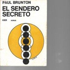 Libros de segunda mano: EL SENDERO SECRETO PAUL BRUNTOR EDICION ARGENTINA 1967. Lote 195232628