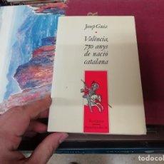 Libros de segunda mano: VALÈNCIA , 750 ANYS DE NACIÓ CATALANA . JOSEP GUIA. ELISEU CLIMENT, ED. 1988. COBERTA JOSEP HORTOLÀ. Lote 195236003