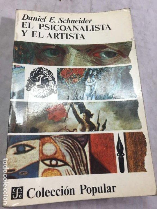 EL PSICOANALISTA Y EL ARTISTA DANIEL SCHNEIDER, FONDO DE CULTURA ECONÓMICA 1974 (Libros de Segunda Mano - Bellas artes, ocio y coleccionismo - Otros)