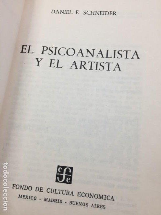 Libros de segunda mano: El psicoanalista y el artista Daniel Schneider, Fondo de Cultura Económica 1974 - Foto 3 - 195236891
