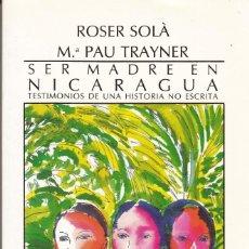 Libros de segunda mano: SER MADRE EN NICARAGUA. Lote 195237155