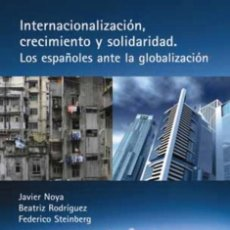 Libros de segunda mano: INTERNACIONALIZACION, CRECIMIENTO Y SOLIDARIDAD LOS ESPAÑOLES ANTE LA GLOBALIZACION. Lote 195237320