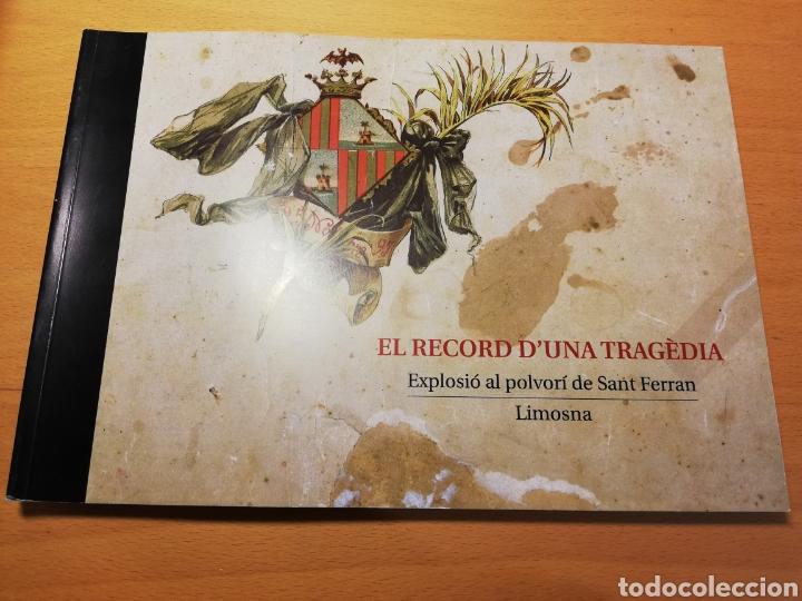 EL RECORD D'UNA TRAGEDIA. EXPLOSIÓ AL POLVORÍ DE SANT FERRAN (LIMOSNA) (Libros de Segunda Mano - Historia - Otros)