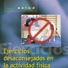 Libros de segunda mano: EJERCICIOS DESACONSEJADOS EN LA ACTIVIDAD FISICA. Lote 195239555