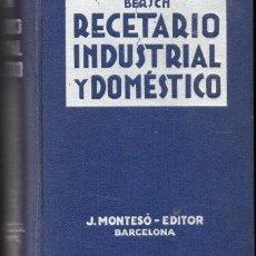 Libros de segunda mano: RECETARIO INDUSTRIAL Y DOMÉSTICO (BERSCH) . Lote 195239705