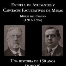 Libros de segunda mano: ESCUELA DE AYUDANTES Y CAPATACES FACULTATIVOS DE MINAS. MIERES DEL CAMINO (1913-1936). . Lote 195240682