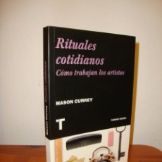 Libros de segunda mano: RITUALES COTIDIANOS. CÓMO TRABAJAN LOS ARTISTAS - MASON CURREY - TURNER, COMO NUEVO. Lote 195240720