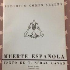 Libros de segunda mano: MUERTE ESPAÑOLA FEDERICO COMPS SELLES, TEXTO DE T. SERAL CASAS. Lote 195240955