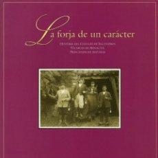 Libros de segunda mano: «LA FORJA DE UN CARÁCTER», HISTORIA DEL COLEGIO DE INGENIEROS TECNICOS DE MINAS DE ASTURIAS. Lote 195241636