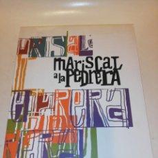 Libros de segunda mano: MARISCAL A LA PEDRERA. Lote 195246096