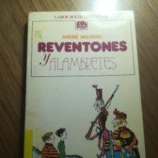 Libros de segunda mano: REVENTONES Y ALAMBRETES ANDRÉ MAUROIS ED. LABOR 1986 A PARTIR DE 10 AÑOS. Lote 195247358