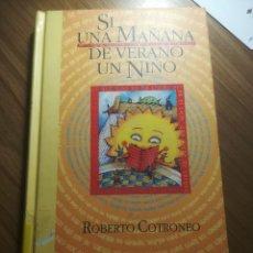 Libros de segunda mano: SI UNA MAÑANA DE VERANO UN NIÑO ROBERTO COTRONERO ED. TAURUS 1996. Lote 195247382