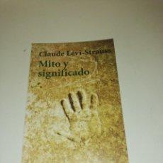 Libros de segunda mano: CLAUDE LÉVI - STRAUSS , MITO Y SIGNIFICADO. Lote 195247506