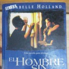 Libros de segunda mano: 36188 - EL HOMBRE SIN ROSTRO - POR ISABELLE HOLLAND - EDICIONES B GRUPO ZETA - AÑO 1994 . Lote 195251223