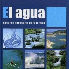 Libros de segunda mano: EL AGUA - RECURSO NECESARIO PARA LA VIDA. Lote 195251563
