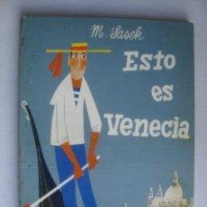 Libros de segunda mano: ESTO ES VENECIA - MIROSLAV SASEK (MOLINO, SERIE SASEK Nº 5, 1967).. Lote 195255987