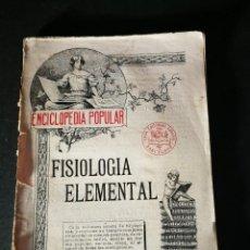 Libros de segunda mano: ENCICLOPEDIA POPULAR FISIOLOGÍA ELEMENTAL NUMERO 12 CASA EDITORIAL SOPENA. Lote 195256168
