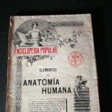 Libros de segunda mano: ENCICLOPEDIA POPULAR ELEMENTOS DE ANATOMÍA HUMANA NUMERO 6 CASA EDITORIAL SOPENA. Lote 195256293