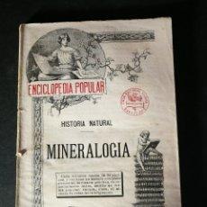 Libros de segunda mano: ENCICLOPEDIA POPULAR HISTORIA NATURAL MINERALOGÍA NÚMERO 7 CASA EDITORIAL SOPENA. Lote 195256497