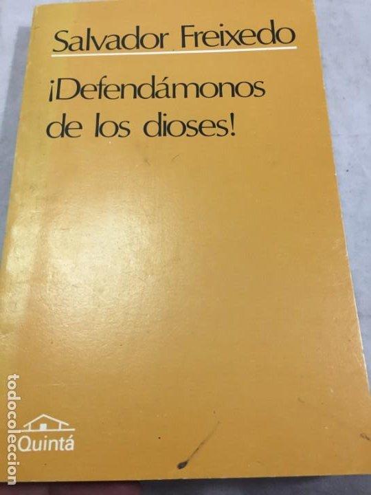 DEFENDÁMONOS DE LOS DIOSES! SALVADOR FREIXEDO, 1984 QUINTÁ (Libros de Segunda Mano - Pensamiento - Otros)