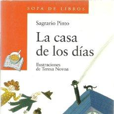 Libros de segunda mano: LA CASA DE LOS DÍAS - SAGRARIO PINTO - SOPA DE LIBROS - ANAYA. Lote 195262202