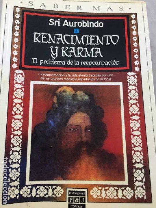 RENACIMIENTO Y KARMA. EL PROBLEMA DE LA REENCARNACION PLAZA Y JANÉS 1989 SRI AUROBINDO (Libros de Segunda Mano - Parapsicología y Esoterismo - Otros)
