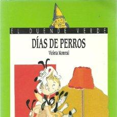 Libros de segunda mano: DÍAS DE PERROS - VIOLETA MONREAL - EL DUENDE VERDE - ANAYA. Lote 195262477