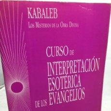 Libros de segunda mano: CURSO DE INTERPRETACION ESOTERICA DE LOS EVANGELIOS. KABALEB. 1982. Lote 195264290