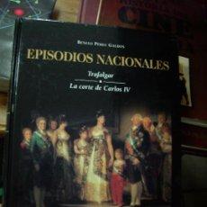 Libros de segunda mano: EPISODIOS NACIONALES, TRAFALGAR, LA CORTE DE CARLOS IV, BENITO PÉREZ GALDÓS. EP-298. Lote 195264831