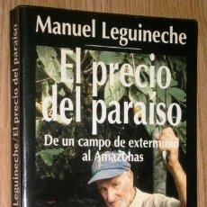 Libros de segunda mano: EL PRECIO DEL PARAÍSO POR MANUEL LEGUINECHE DE ED. ESPASA CALPE EN MADRID 1995 5ª EDICIÓN. Lote 195265375