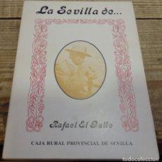 Libros de segunda mano: LA SEVILLA DE... RAFAEL EL GALLO. Lote 195265405